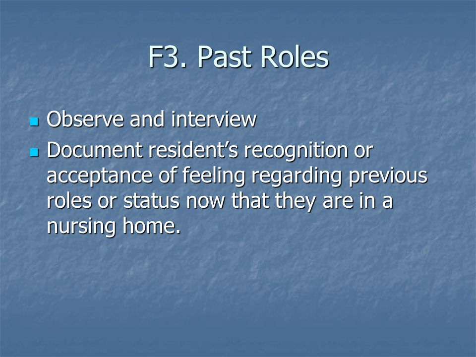 F3. Past Roles Observe and interview