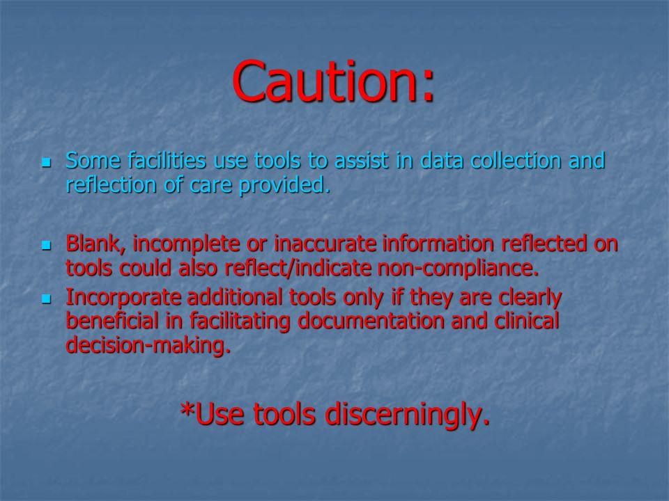 *Use tools discerningly.