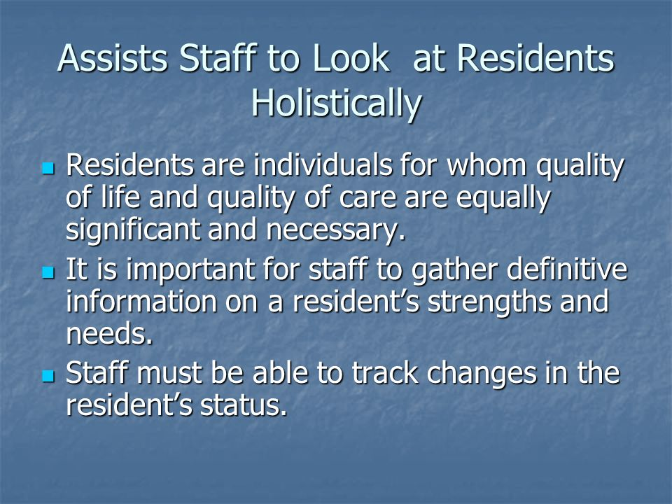 Assists Staff to Look at Residents Holistically
