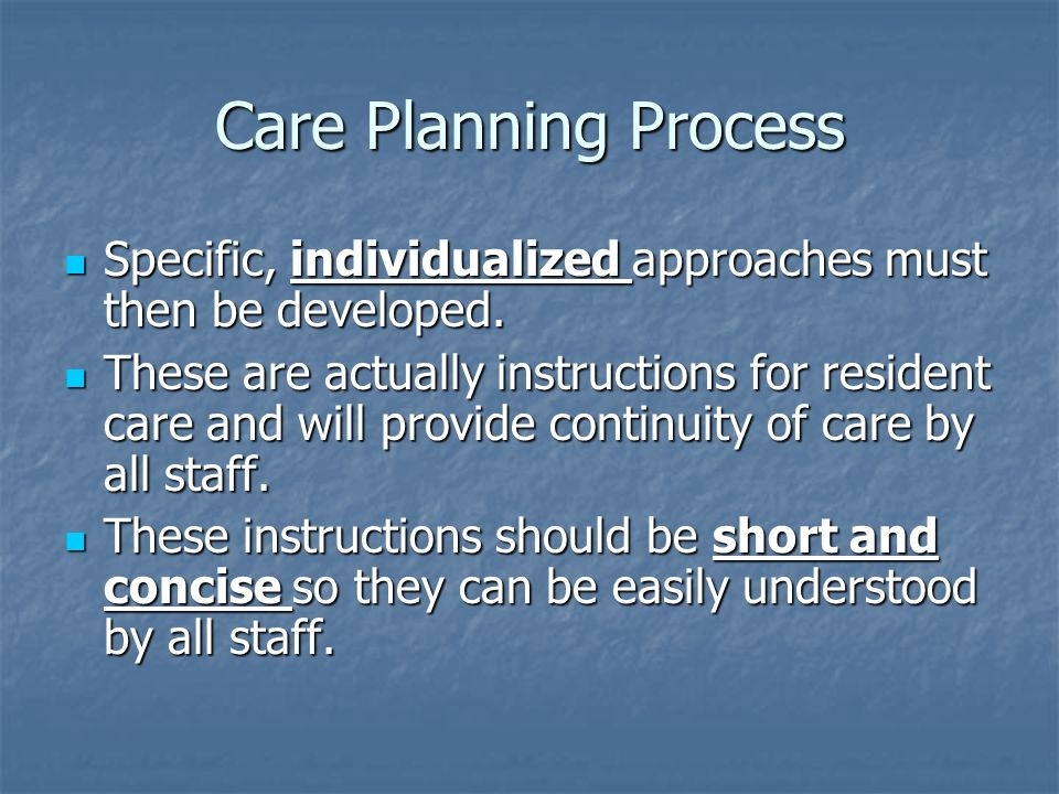 Care Planning ProcessSpecific, individualized approaches must then be developed.
