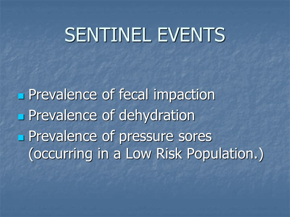 SENTINEL EVENTS Prevalence of fecal impaction