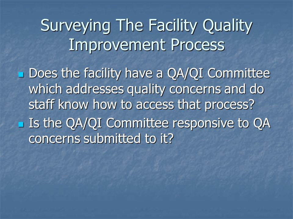 Surveying The Facility Quality Improvement Process