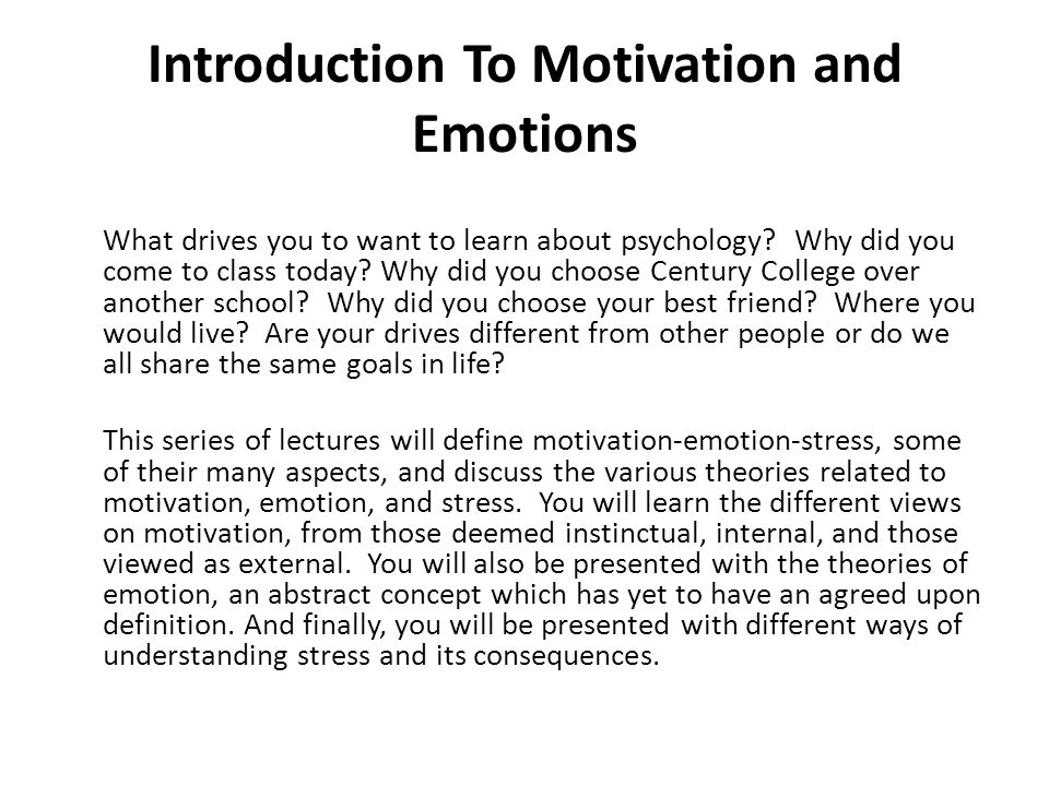 introduction to the concept of motivation 2 7 drive-reduction theory when the instinct theory of motivation failed to explain most human motivation, it was replaced by the drive-reduction theory.