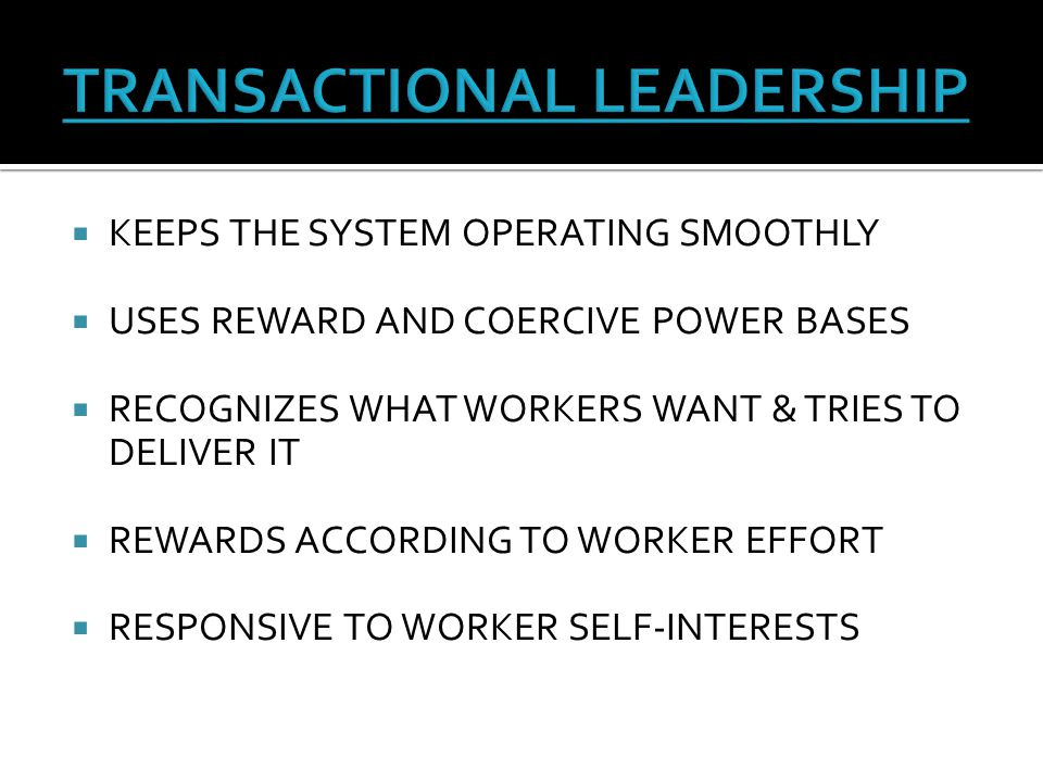 TRANSACTIONAL LEADERSHIP