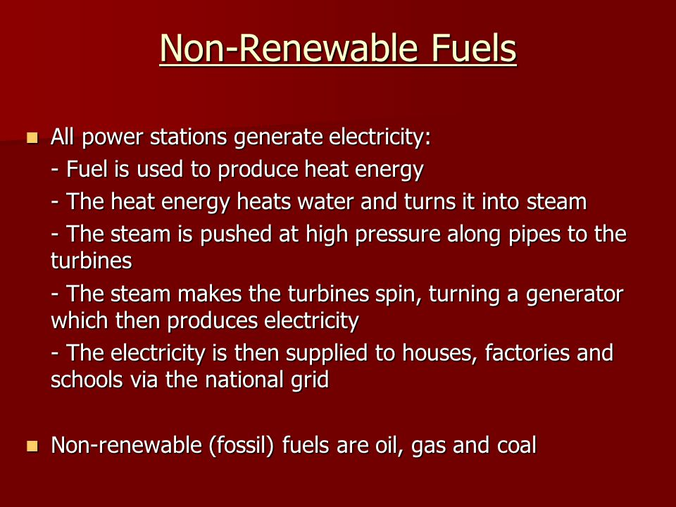 Non-Renewable Fuels All power stations generate electricity: