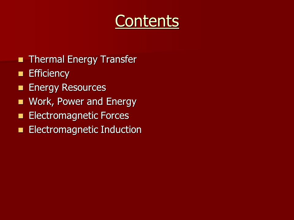 Contents Thermal Energy Transfer Efficiency Energy Resources