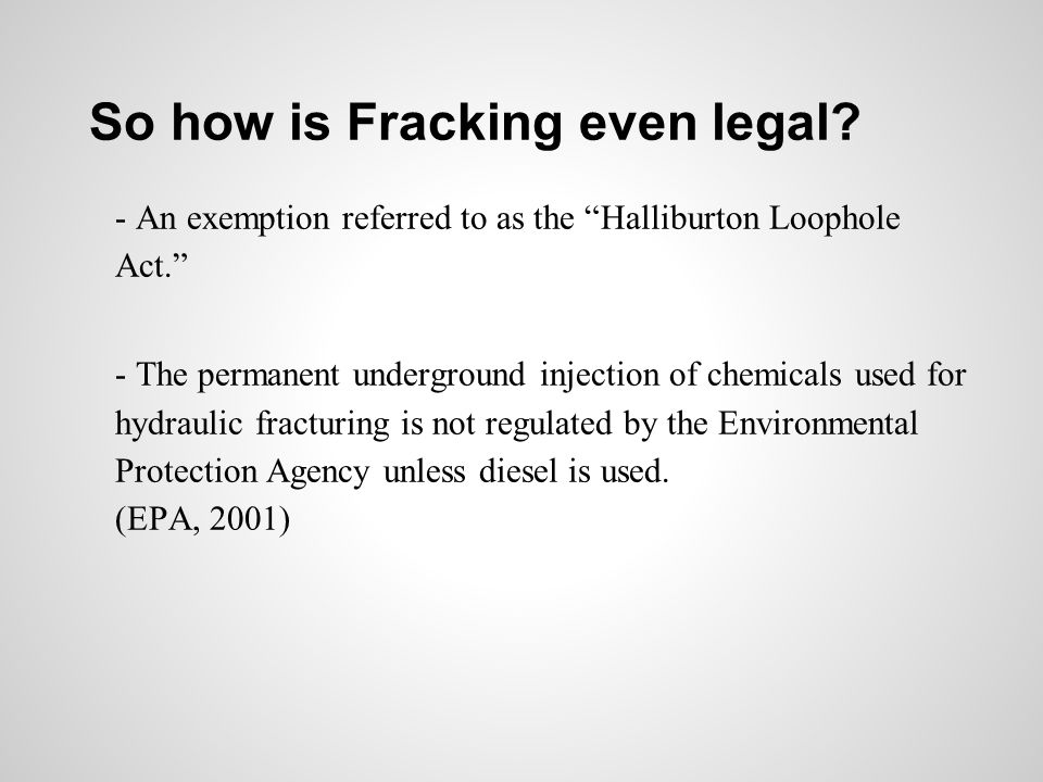 So how is Fracking even legal