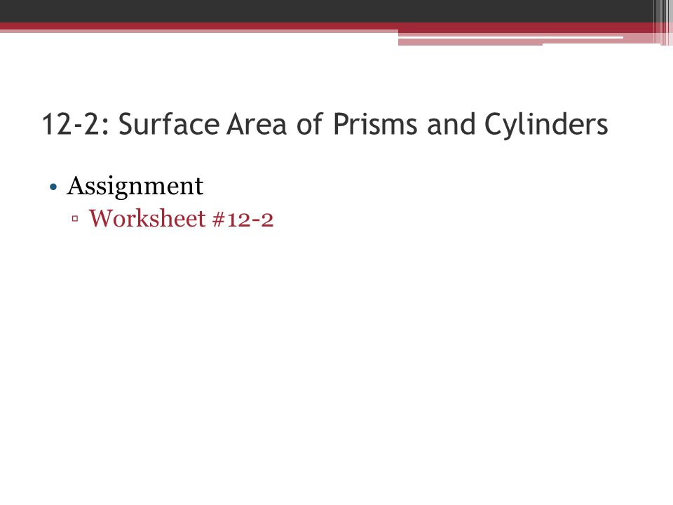 12-2: Surface Area of Prisms and Cylinders - ppt video ...