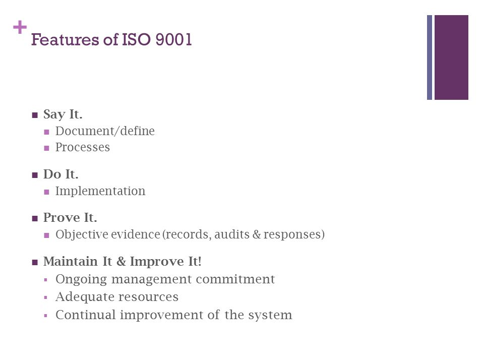 Features of ISO 9001 Say It. Do It. Prove It.