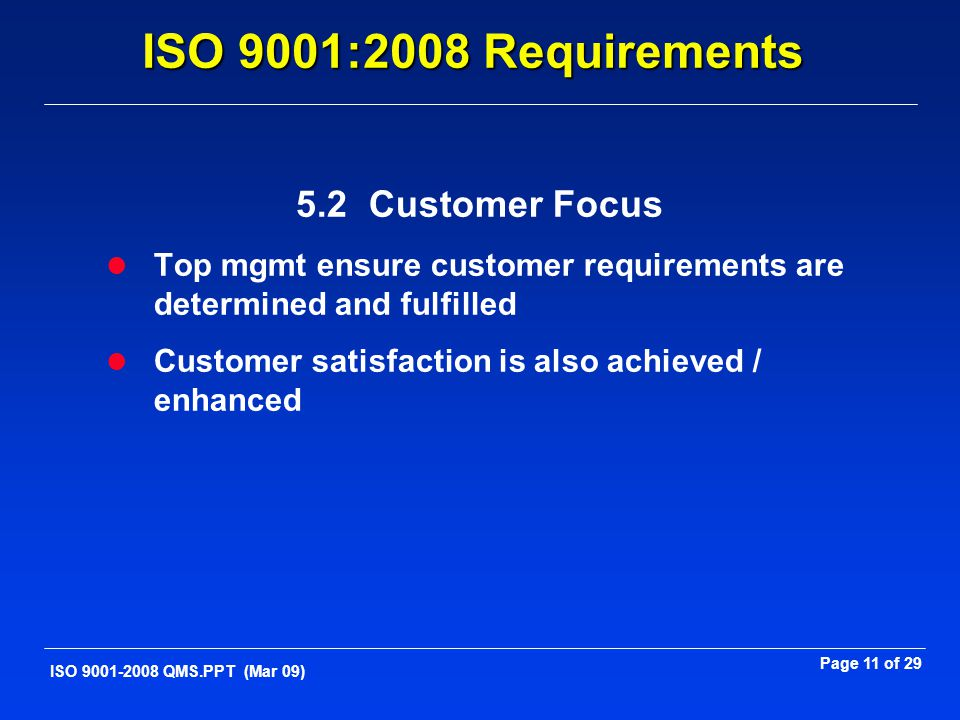 ISO 9001:2008 Requirements 5.2 Customer Focus