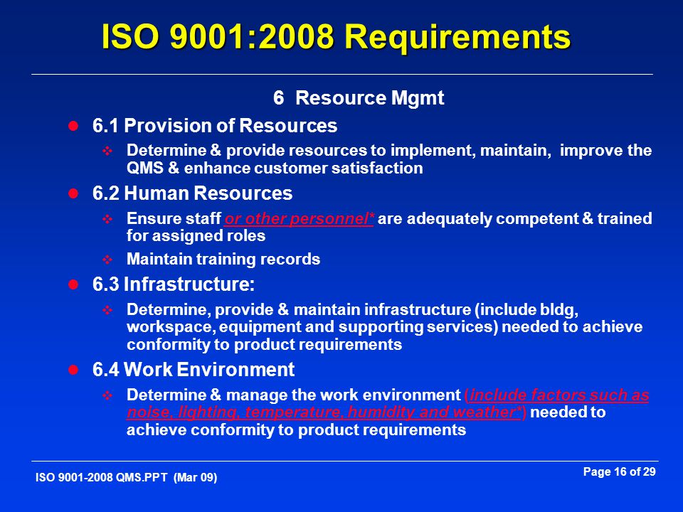 ISO 9001:2008 Requirements 6 Resource Mgmt 6.1 Provision of Resources