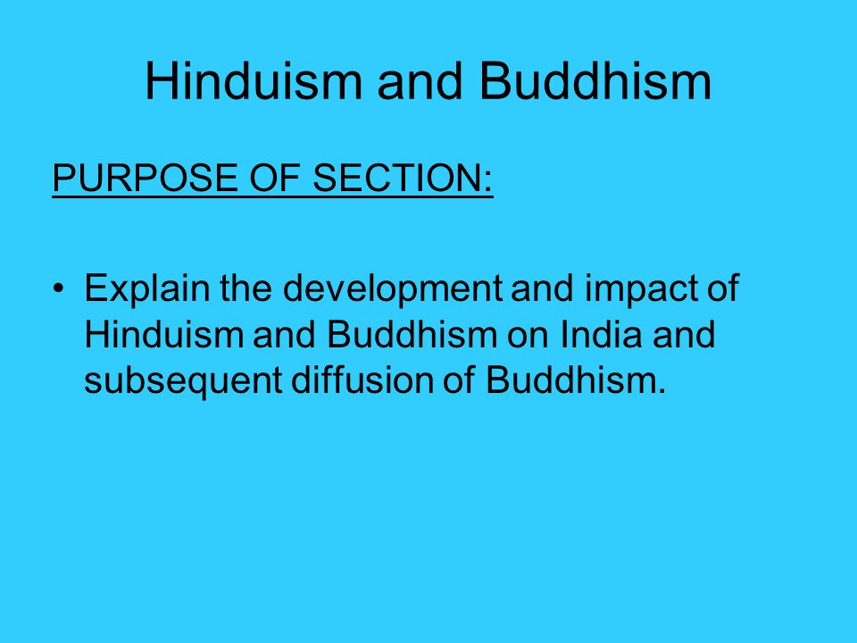diffusion of buddhism and hinduism Free essay: hinduism is a very popular religion in india, being that it could  possibly be the oldest religion of all time and originated in india, the hindu.