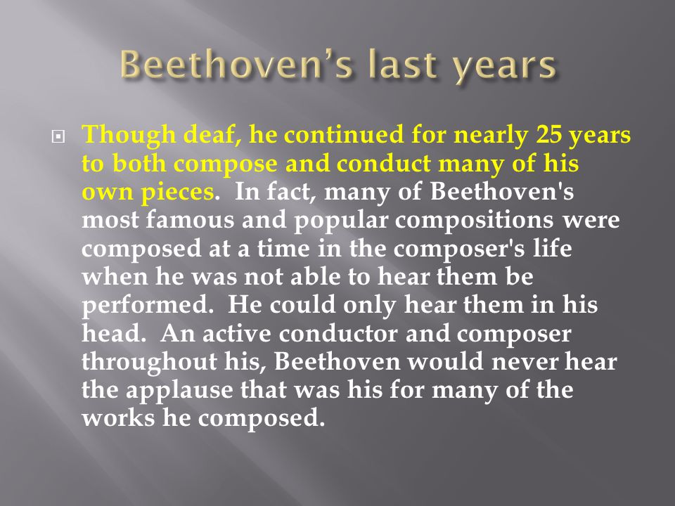 beethoven paper his life and works Essay on the biography of ludwig van beethoven these works were from his second during the last decade of his life, beethoven had almost completely.