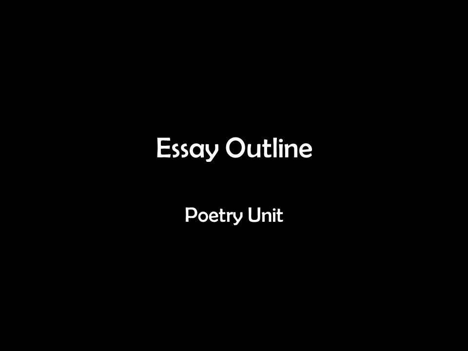 Essay Outline Poetry Unit