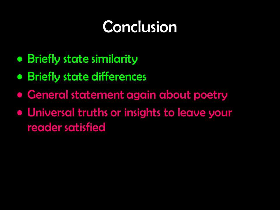 Conclusion Briefly state similarity Briefly state differences