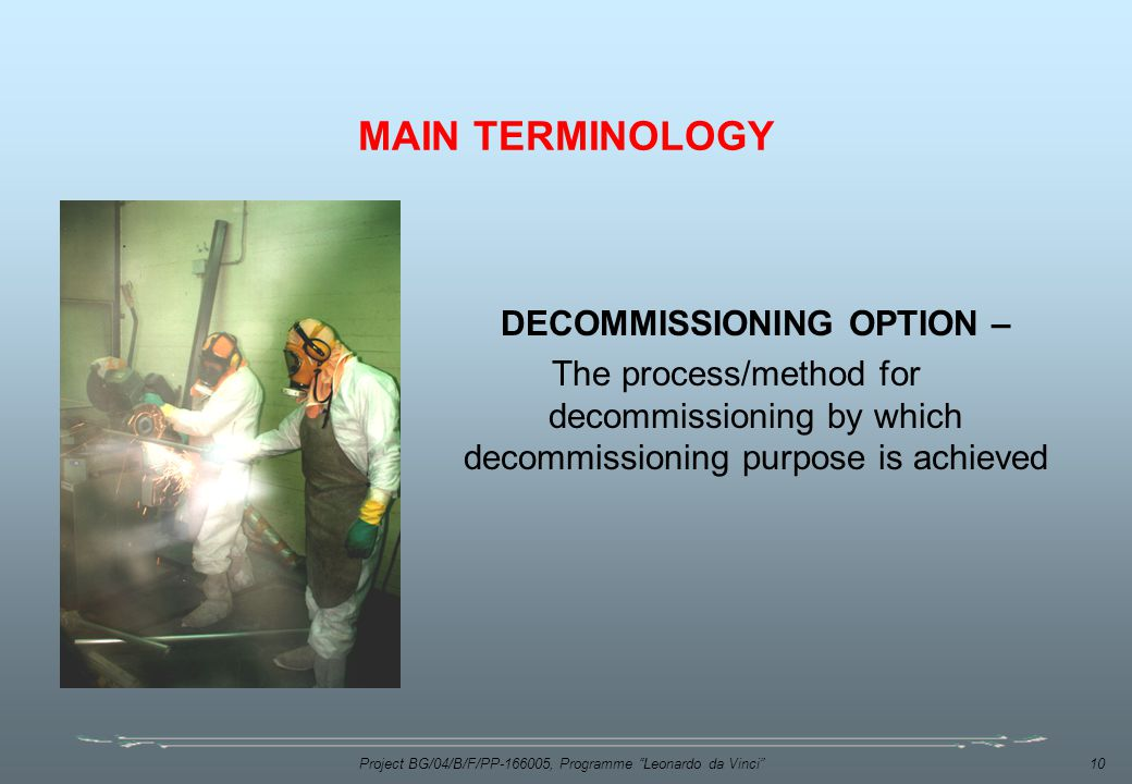 MAIN TERMINOLOGY DECOMMISSIONING OPTION –