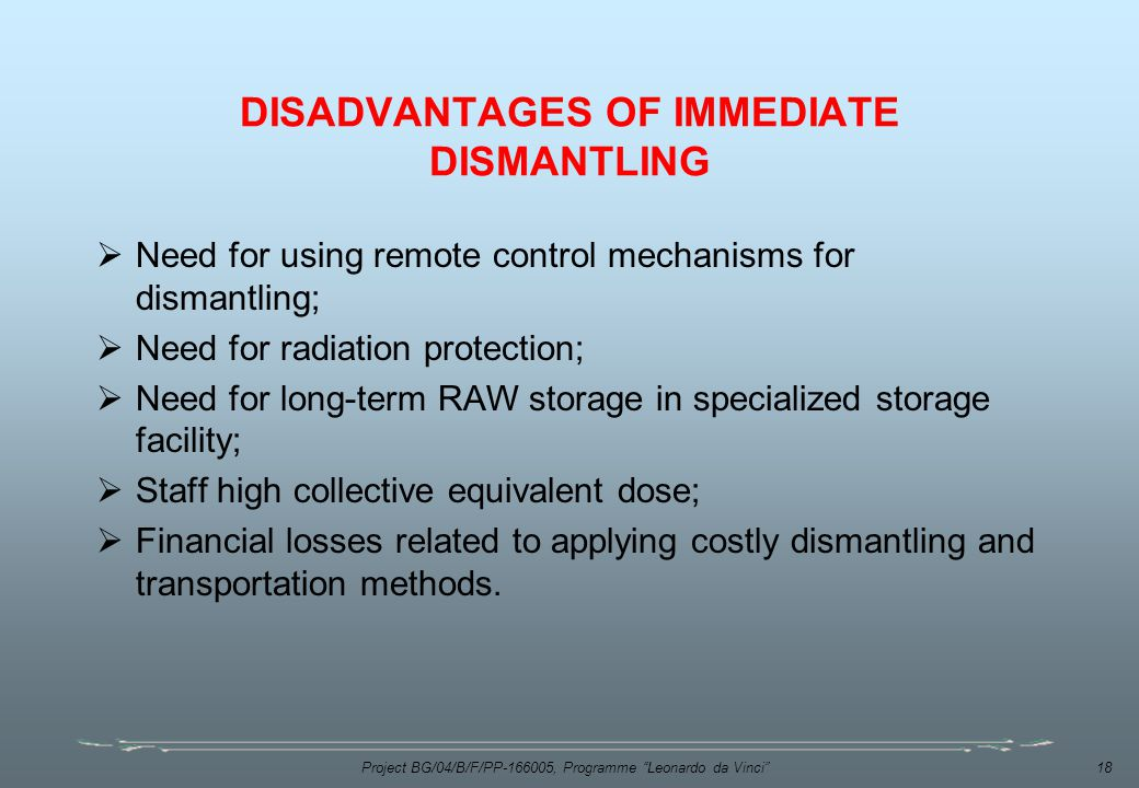 DISADVANTAGES OF IMMEDIATE DISMANTLING