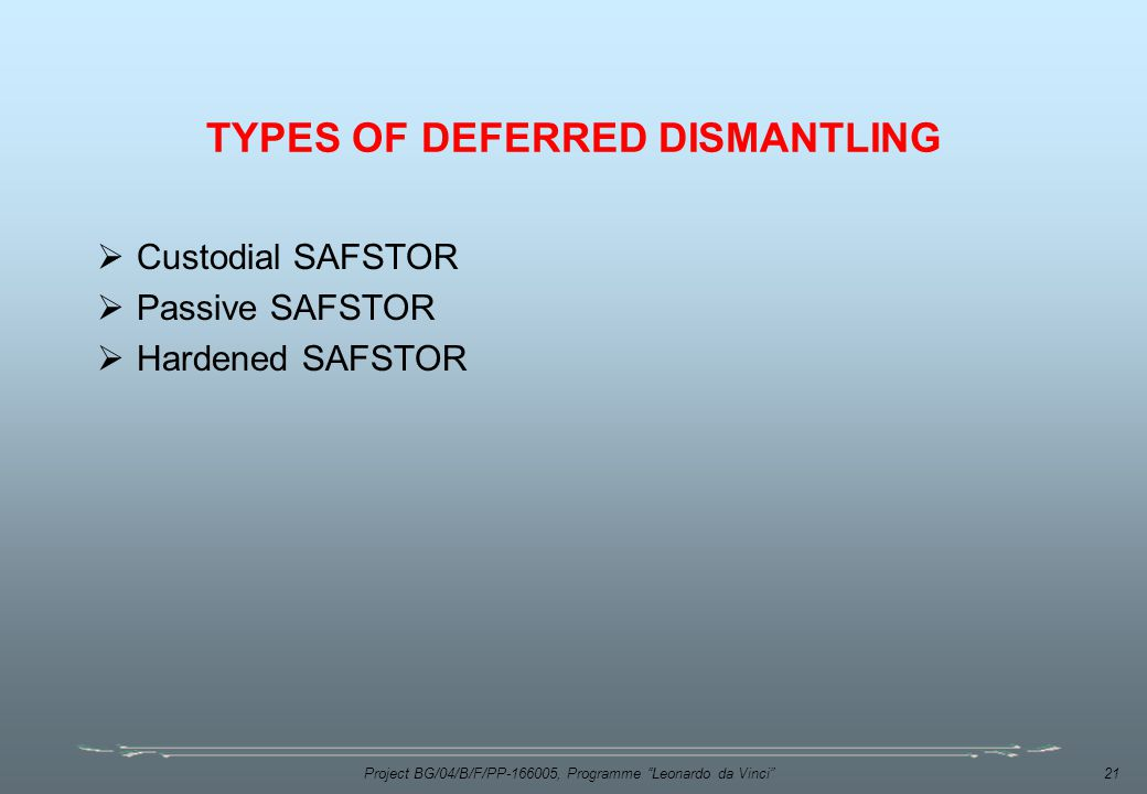 TYPES OF DEFERRED DISMANTLING