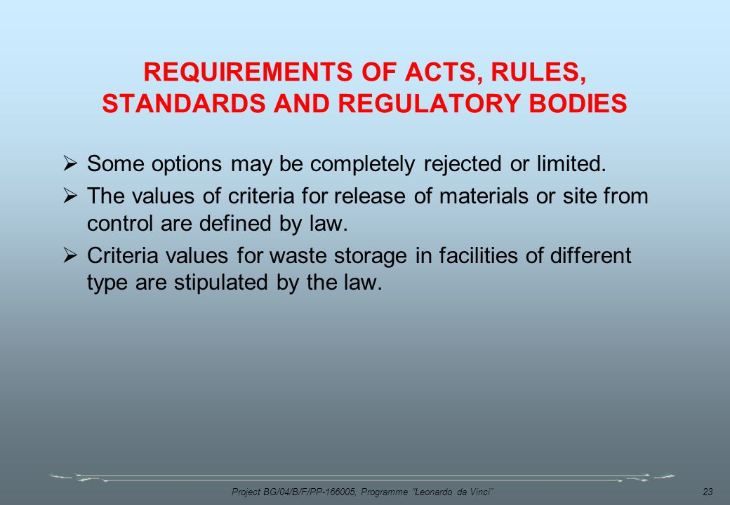 REQUIREMENTS OF ACTS, RULES, STANDARDS AND REGULATORY BODIES