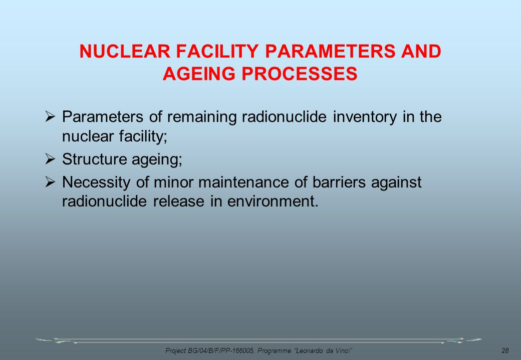 NUCLEAR FACILITY PARAMETERS AND AGEING PROCESSES