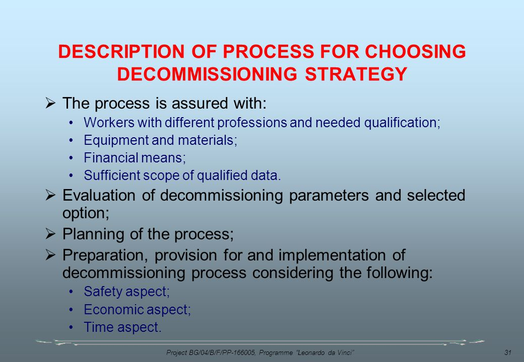 DESCRIPTION OF PROCESS FOR CHOOSING DECOMMISSIONING STRATEGY
