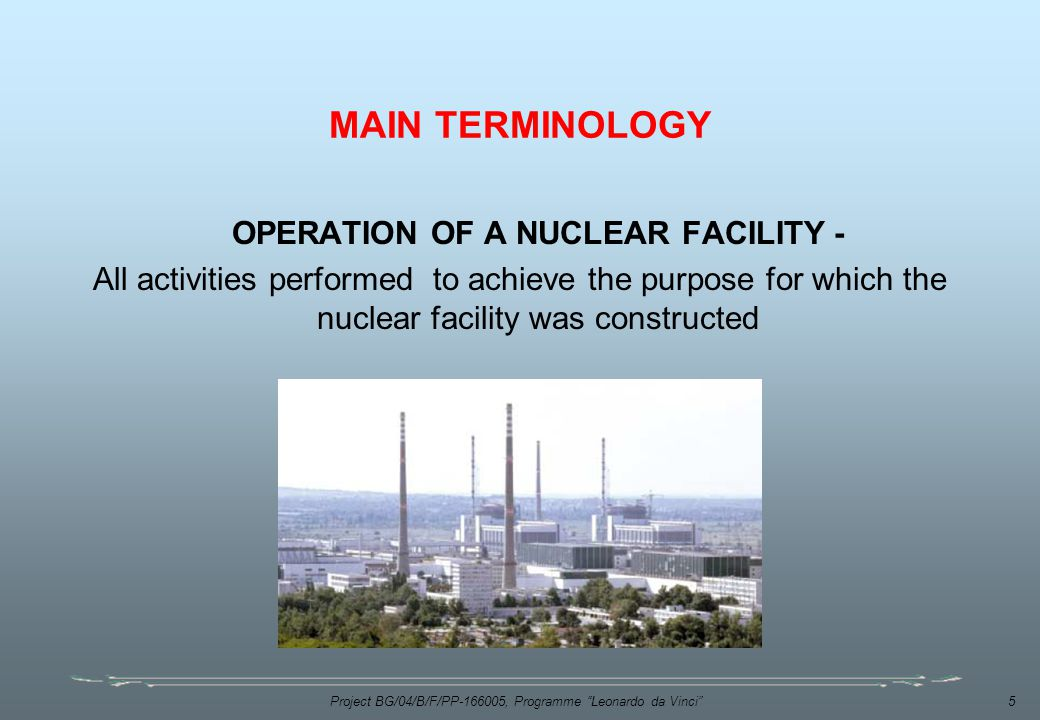 MAIN TERMINOLOGY OPERATION OF A NUCLEAR FACILITY -