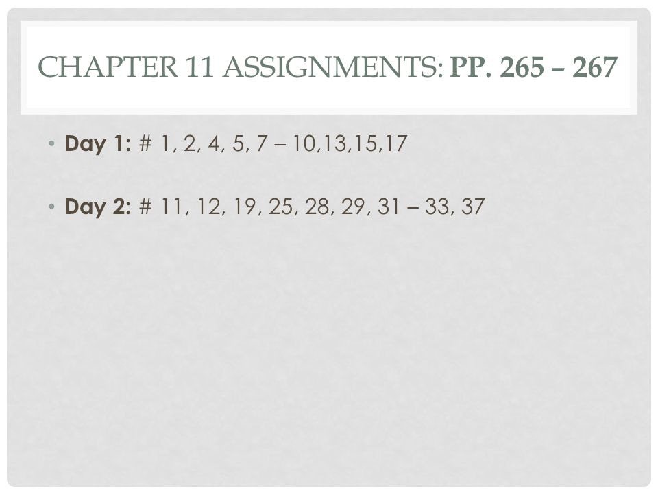 Chapter 11 Assignments: pp. 265 – 267