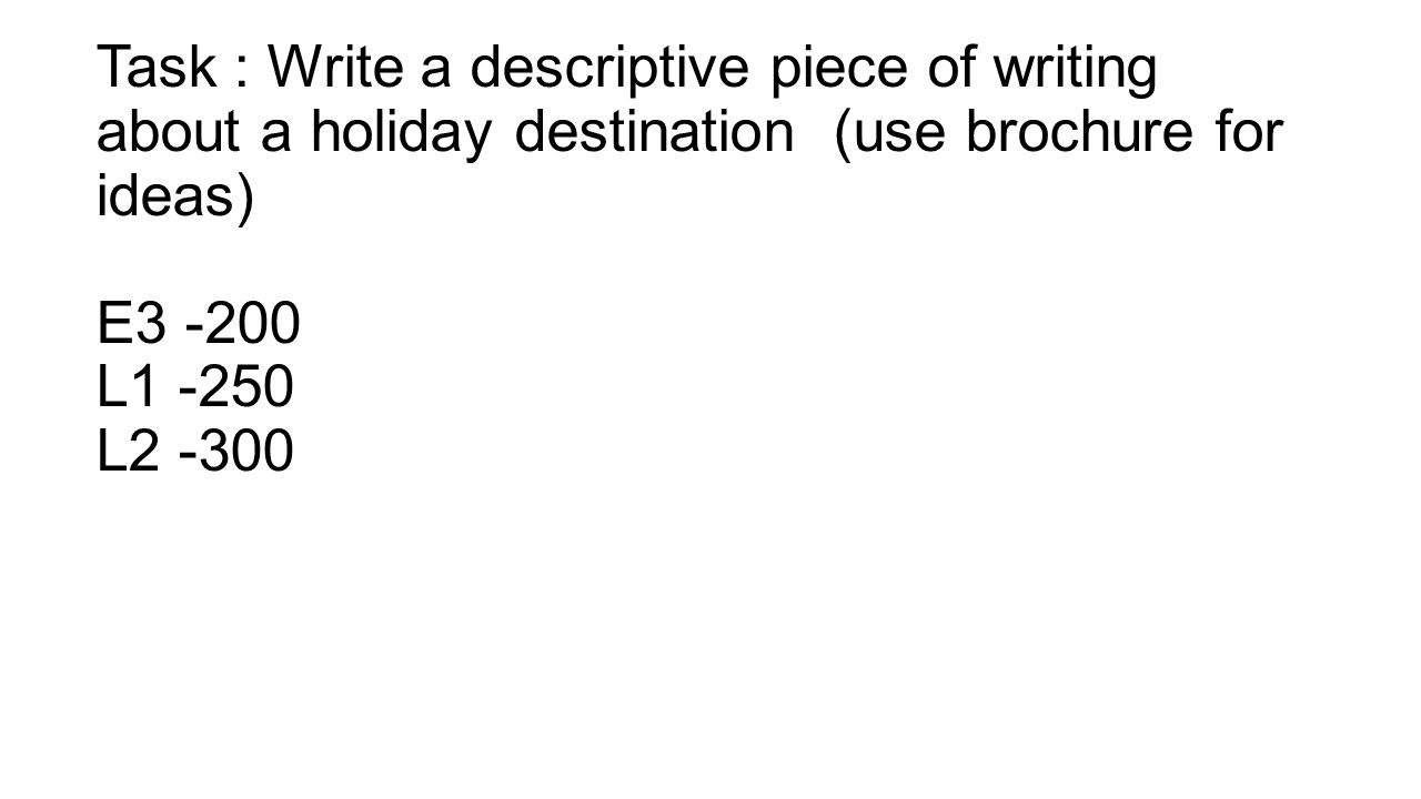 descriptive essay about a holiday destination Give a detailed description about a favorite holiday destination in your country essay by wewangwang , november 2008 download word file , 3 pages download word file , 3 pages 47 39 votes 2 reviews.