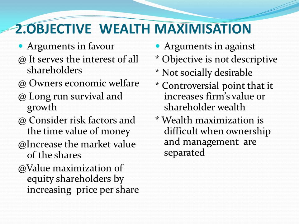2.OBJECTIVE WEALTH MAXIMISATION