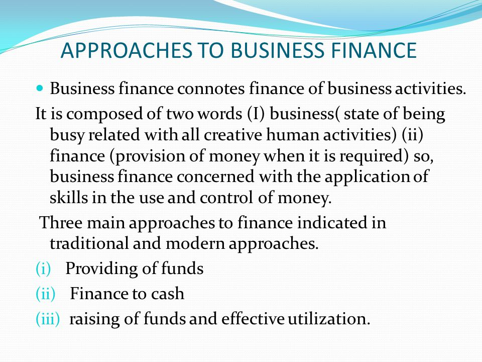 APPROACHES TO BUSINESS FINANCE