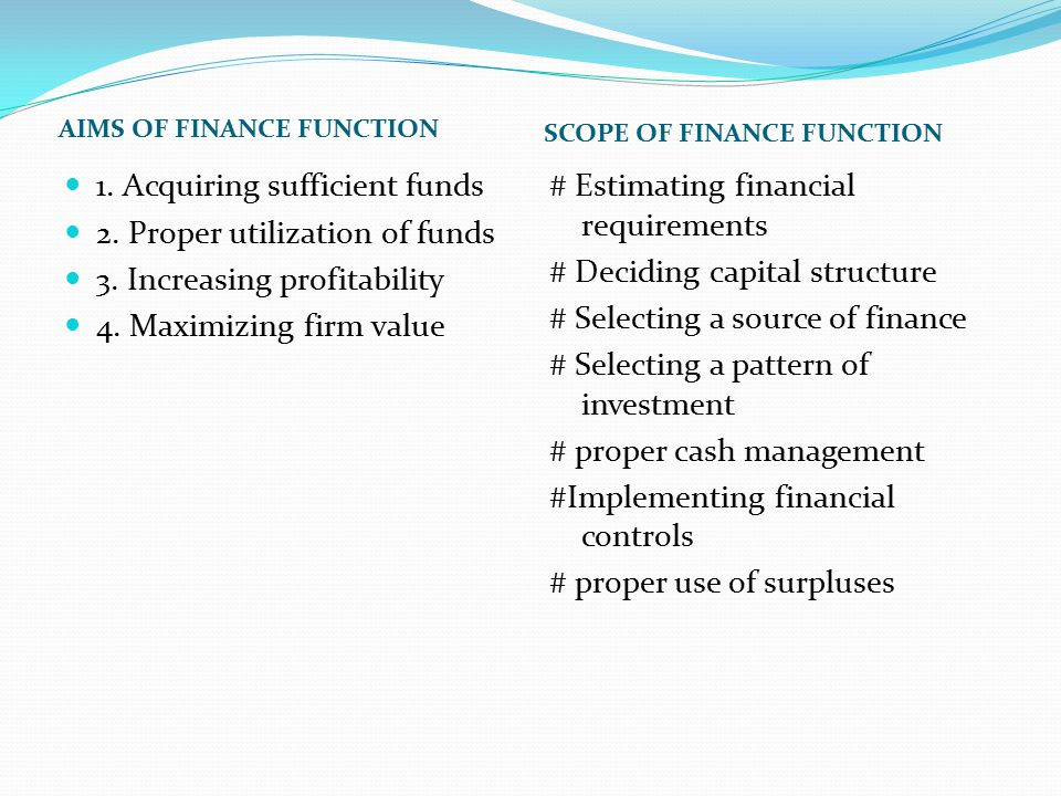 1. Acquiring sufficient funds 2. Proper utilization of funds