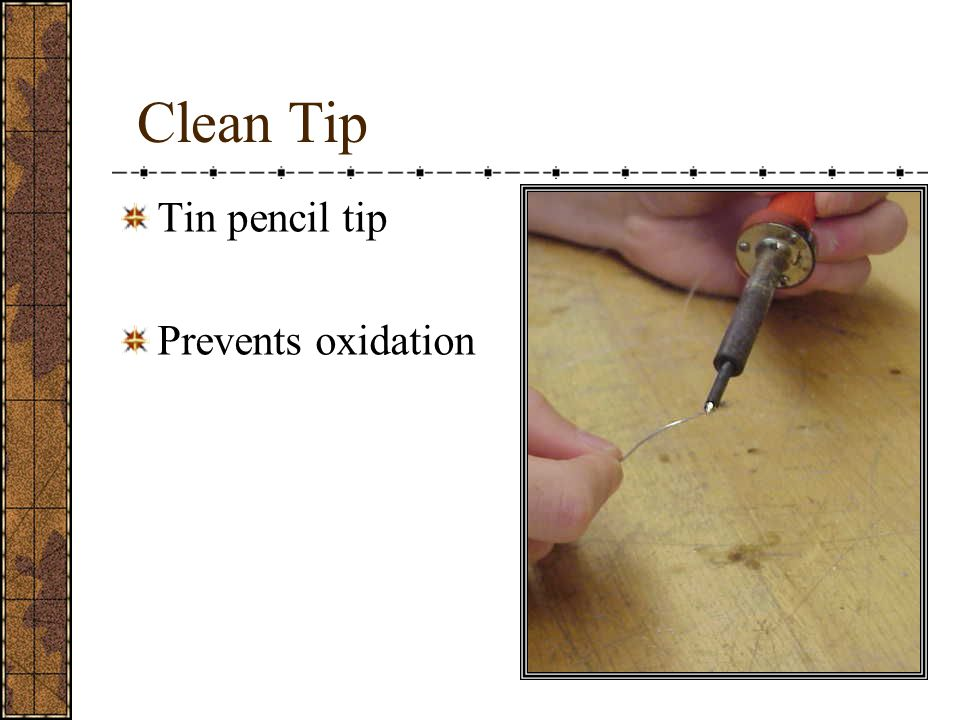 Clean Tip Tin pencil tip Prevents oxidation