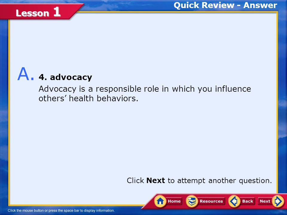 A. 4. advocacy Quick Review - Answer