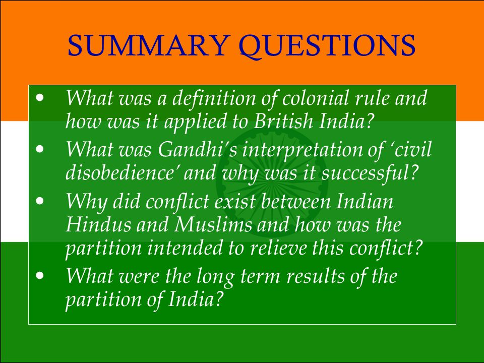 SUMMARY QUESTIONS What was a definition of colonial rule and how was it applied to British India
