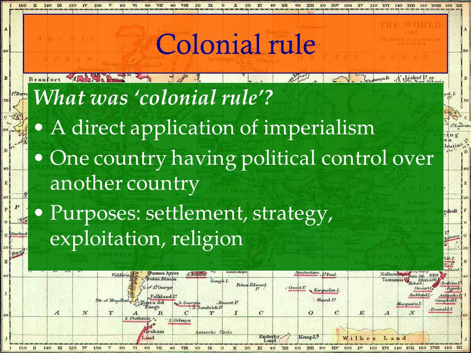 Colonial rule What was 'colonial rule'