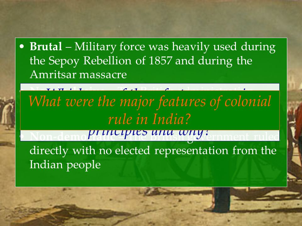 What were the major features of colonial rule in India