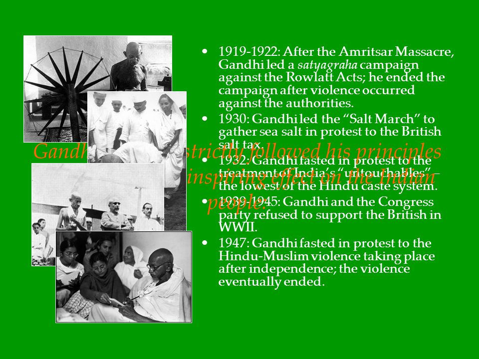 1919-1922: After the Amritsar Massacre, Gandhi led a satyagraha campaign against the Rowlatt Acts; he ended the campaign after violence occurred against the authorities.