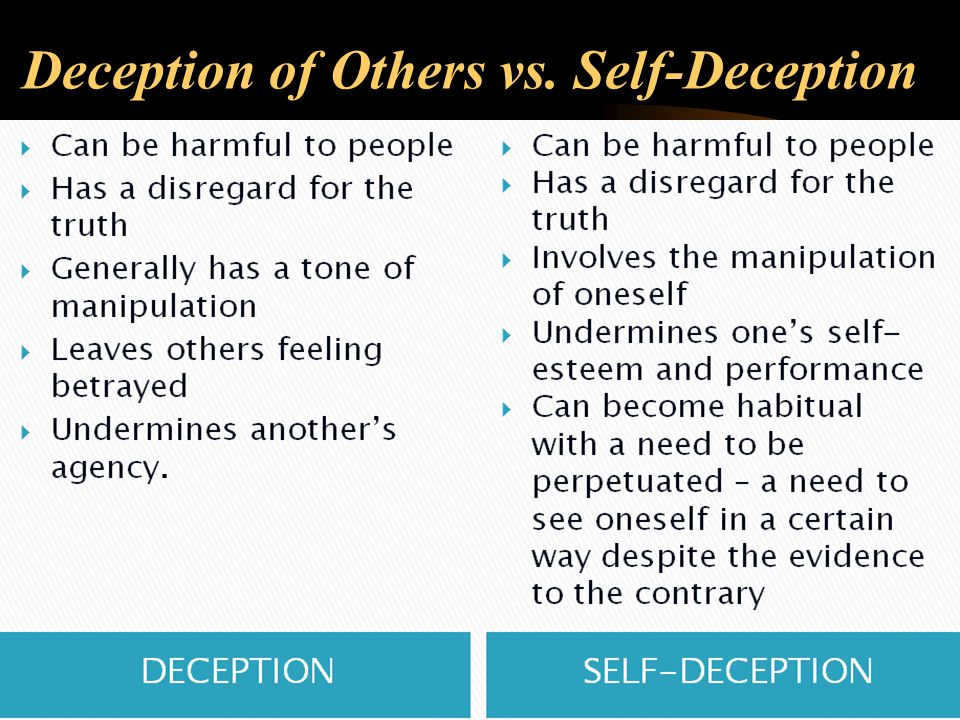 self deception deception and personal experiences The only leadership book that i am aware of with this particular focus, the authors  write that self-deception determines one's experience in every aspect of life.
