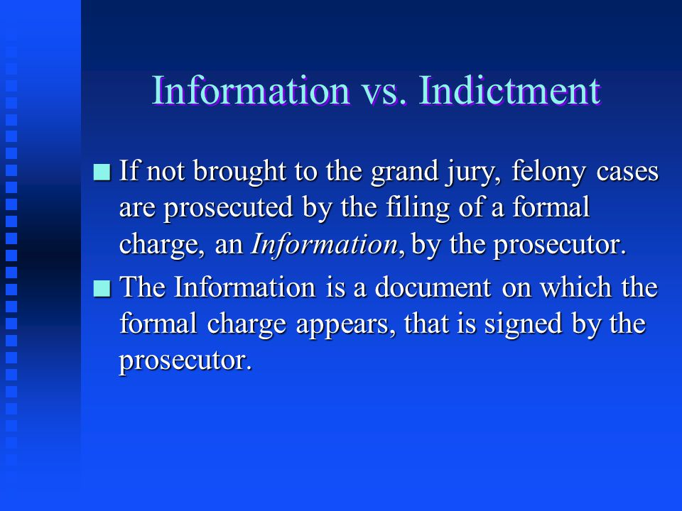 Information vs. Indictment