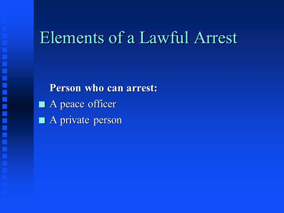 Elements of a Lawful Arrest