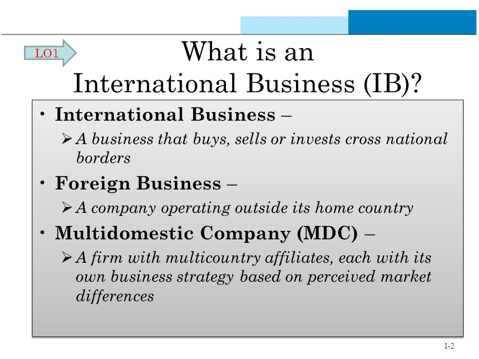 ib and domestic business When one owns a domestic business it can have a lot of pros and cons , being domestic is great customer service because you always have a local clientele in your .