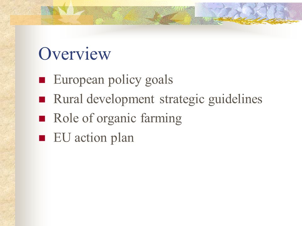 Overview European policy goals Rural development strategic guidelines