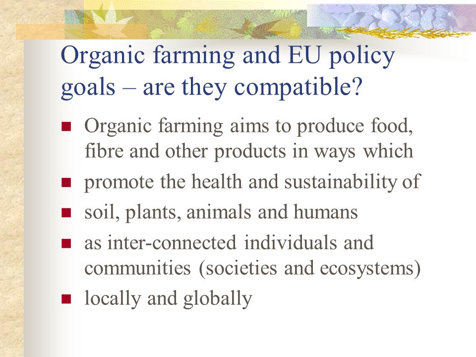 Organic farming and EU policy goals – are they compatible