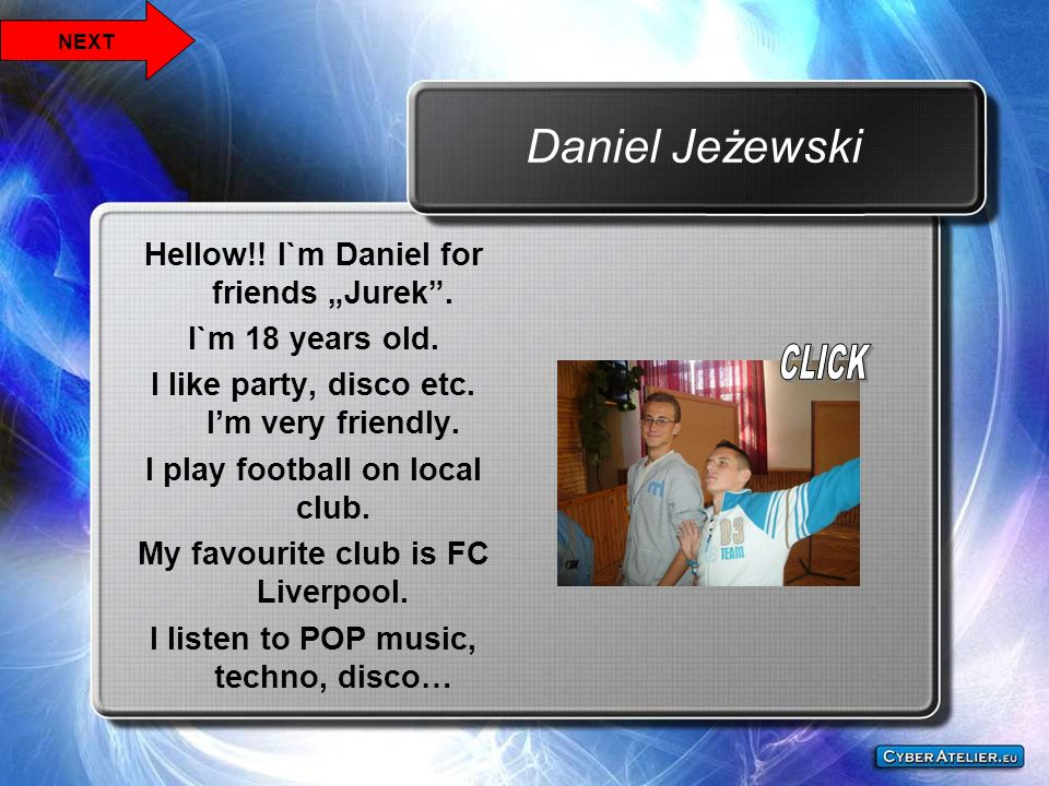 "Daniel Jeżewski Hellow!! I`m Daniel for friends ""Jurek ."