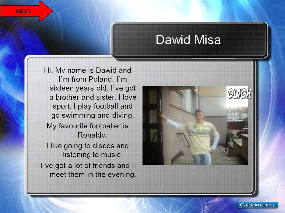 NEXT Dawid Misa.