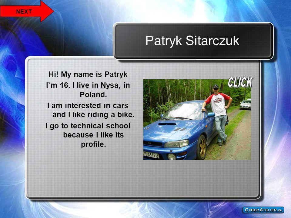 Patryk Sitarczuk Hi! My name is Patryk