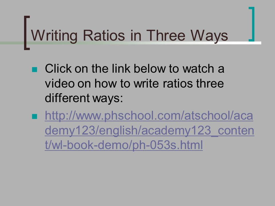 write a ratio in three different ways