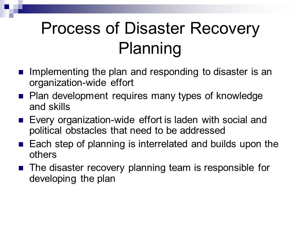 the process of implementing a disaster recovery plan in a business organization Building your disaster recovery plan: implementing a disaster recovery plan can often be a daunting if your business is a multi-location organization.