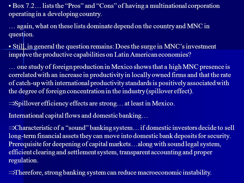 Box 7.2… lists the Pros and Cons of having a multinational corporation operating in a developing country.