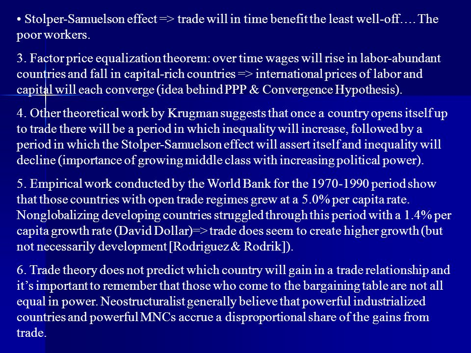Stolper-Samuelson effect => trade will in time benefit the least well-off…. The poor workers.